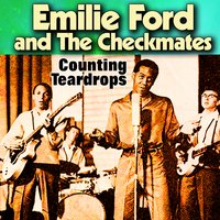 Counting Teardrops — Emile Ford, The Checkmates