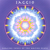 Hollow Bone: Healing Songs of the Native Flute — Saggio
