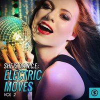 She Is D.A.N.C.E.: Electric Moves, Vol. 2 — сборник