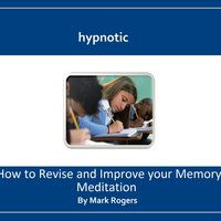 Hypnotic How to Revise and Improve Your Memory Meditation — Mark Rogers