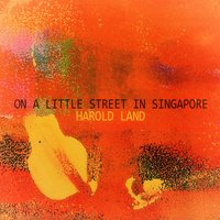 On a Little Street in Singapore — Harold Land