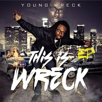 This Is Wreck — Young Wreck