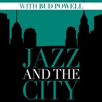 Jazz And The City With Bud Powell — Bud Powell
