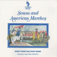 Sousa and American Marches — U.S. Military Academy Band