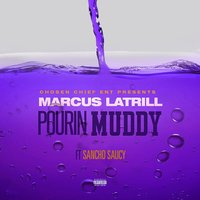 Pourin' Muddy — Sancho Saucy, Marcus Latrill