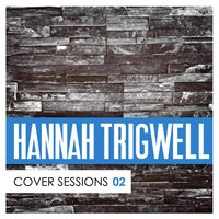 Cover Sessions, Vol. 2 — Hannah Trigwell