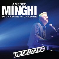 Di canzone in canzone - live collection — Amedeo Minghi