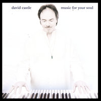 Music For Your Soul — David Castle