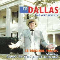The Very Best Of — TR Dallas