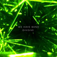 Divisive EP — We Have Band