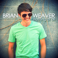 Nothing At All — Brian Weaver