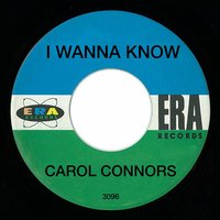 I Wanna Know — Carol Connors