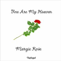 You Are My Heaven — Margie Rose