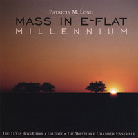 Mass in E-Flat: Millennium — Patricia M. Long