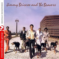 Jimmy Briscoe And The Beavers — The Beavers, Jimmy Briscoe