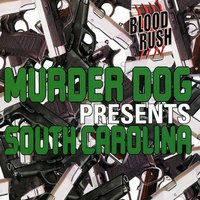 Murder Dog Presents South Carolina — сборник