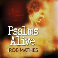 Psalms Alive With Rob Mathes — Rob Mathes
