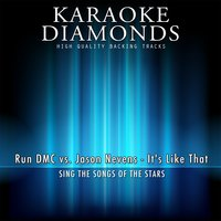 It's Like That — Karaoke Diamonds