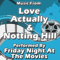 Music From: Love Actually & Notting Hill — Friday Night at the Movies