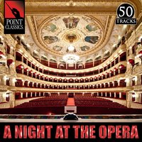 A Night at the Opera: 50 Favourites — Engelbert Humperdinck, Domenico Cimarosa, Friedrich von Flotow