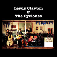 Lewis Clayton & the Cyclones — Lewis Clayton & the Cyclones, Lewis Clayton | The Cyclones