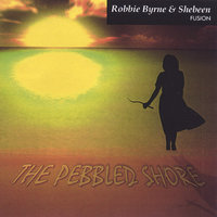 The Pebbled Shore — Robbie Byrne & Shebeen