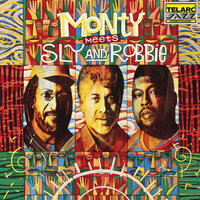 Monty Meets Sly And Robbie — Monty Alexander, Sly Dunbar, Robbie Shakespeare
