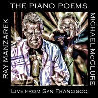 The Piano Poems: Live From San Francisco — Ray Manzarek, Michael McClure, Ray Manzarek & Michael McClure