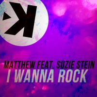 I Wanna Rock — Matthew
