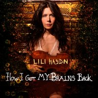 How I Got My Brains Back — Lili Haydn