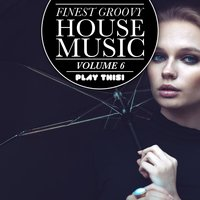 Finest Groovy House Music, Vol. 6 — сборник