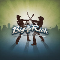 Between Raising Hell And Amazing Grace — Big & Rich