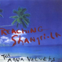 Reaching Shangri-La — The Aqua Velvets