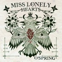 O' spring — Miss Lonely Hearts