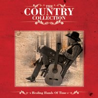 The Country Collection - Healing Hands Of Time — сборник