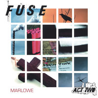 Fuse, Act Two — Marlowe