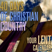 40 Days of Christian Country - Lent Calendar — Smokey Mountain Gospel Singers