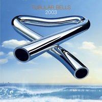 Tubular Bells 2003 — Mike Oldfield