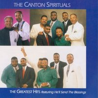 The Greatest Hits Featuring He'll Send the Blessings — The Canton Spirituals