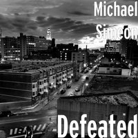 Defeated — Michael Simeon