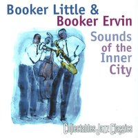 Sounds Of The Inner City — Booker Little & Booker Ervin