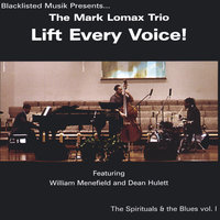 Lift Every Voice! — The Mark Lomax Trio