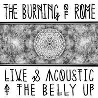 Live & Acoustic at The Belly Up — The Burning of Rome