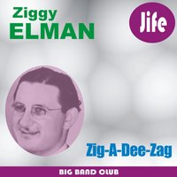 Zig-a-Dee-Zag — Ziggy Elman And His orchestra