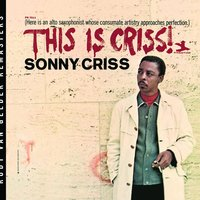 This Is Criss! — Sonny Criss