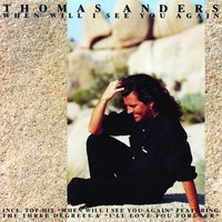 When Will I See You Again — Thomas Anders