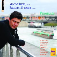 French Music for Flute and Piano - Promenade — Vincent Lucas, Emmanuel Strosser, Orchestre De Paris, Габриэль Форе