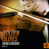 Golden Oldies from Jukebox, Vol. 3 — сборник