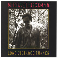 Long Distance Runner — Michael Hickman