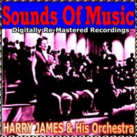 Sounds of Music pres. Harry James & His Orchestra — Harry James & His Orchestra